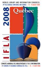 Congrès mondial des bibliothèques et de l'information: 74e congrès et assemblée générale de l'IFLA Québec, Canada 2008, 10-15 août 2008,Québec, Canada